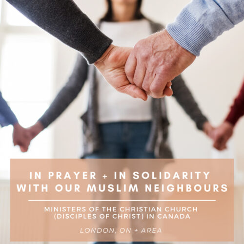 In Prayer +In Solidarity with Our Muslim Neighbours